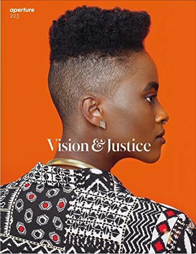 Vision & Justice: Aperture 223 (Aperture Magazine) Sarah Lewis