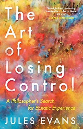 The Art Of Losing Control por Jules Evans