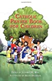 Catholic Prayer Book for Children, , 1592760473