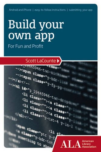 Build Your Own App for Fun and Profit by Huron Street Press