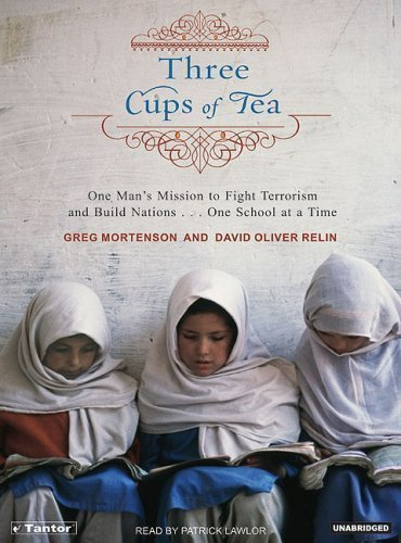Download By Greg Mortenson, David Oliver Relin: Three Cups of Tea: One Man's Mission to Promote Peace . . . One School at a Time [Audiobook] pdf epub