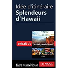Idée d'itinéraire - Splendeurs d'Hawaii