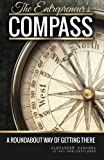 The Entrepreneur's Compass: A Roundabout Way of Getting There