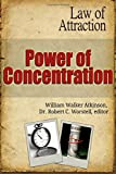 Power of Concentration (Secrets to the Law of Attraction) (Volume 12)