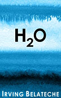 H2O by [Belateche, Irving]