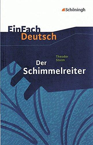 EinFach Deutsch Textausgaben: Theodor Storm: Der Schimmelreiter: Klassen 8 - 10