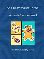 And Baby Makes Three (Camilla Swenson, amateur sleuth Book 2)