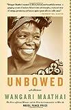 Unbowed, Wangari Maathai, 0307275205