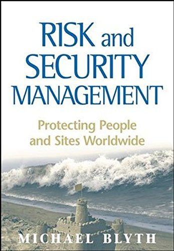 Risk And Security Management  Protecting People And Sites Worldwide