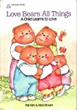 img - for Love Bears All Things: A Child Learns to Love (Bear Hugs) book / textbook / text book