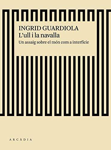 L´Ull I La Navalla (Deriva) (Catalán) Tapa blanda – 5 sep 2018 Ingrid Guardiola Sánchez LŽUll I La Navalla (Deriva) Arcàdia 8494717472