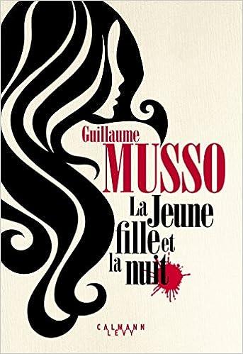 Guillaume Musso - La Jeune Fille et la nuit (Rentrée Littéraire 2018)
