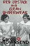 Red Lipstick and Clean Underwear