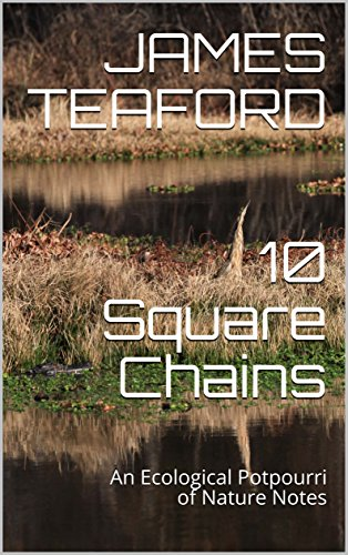 10 Square Chains: An Ecological Potpourri of Nature Notes