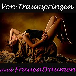 Von Traumprinzen und Frauenträumen
