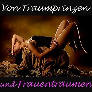 Von Traumprinzen und Frauenträumen Hörbuch
