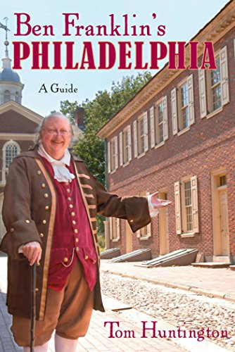 Ben Franklin's Philadelphia: A Guide ()