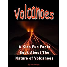 Volcanoes: A Kids Fun Facts Book About the Nature of Volcanoes