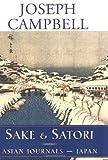 Sake and Satori, Joseph Campbell, 1577312368