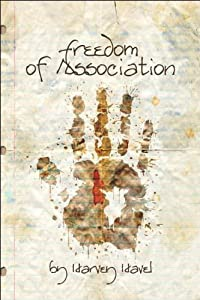 Freedom of Association - A Novel