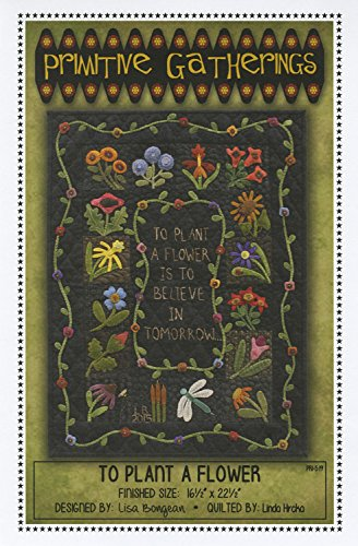 Art Folk Wool (To Plant a Flower Garden Wool Applique Primitive Gatherings Quilt Pattern)
