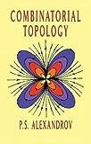 Combinatorial Topology (Dover Books on Mathematics)