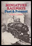 Miniature Railways Past and Present, Anthony J. Lambert, 0715381091