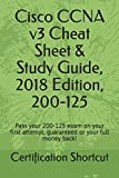 Cisco CCNA v3 Cheat Sheet & Study Guide, 2018 Edition, 200-125: Pass your 200-125 exam on your first attempt, guaranteed or your full money back!