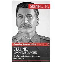 Staline, l'homme d'acier: Du rêve socialiste au cauchemar de la terreur (Grandes Personnalités t. 10) (French Edition)
