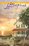 Forever Her Hero, Belle Calhoune, 0373878885