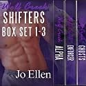Wolf Creek Shifters Box Set 1-3 Audiobook by Jo Ellen Narrated by Jonathan Waters