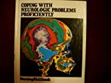 Coping with Neurologic Problems, Proficiently, K.A. Breunig, etc., 0916730123