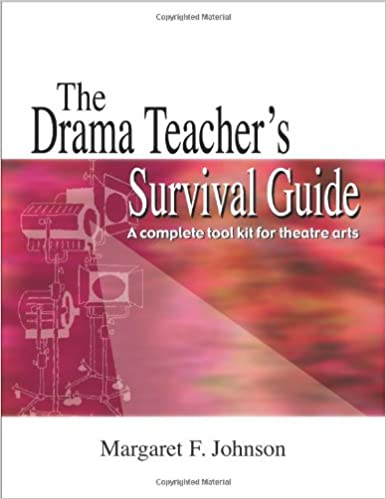 The Drama Teacher's Survival Guide: A Complete Handbook for