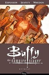 Buffy The Vampire Slayer Season 8 Volume 6: Retreat by Espenson, Jane, Whedon, Joss, Jeanty, Georges, Owens, Andy, (2010)