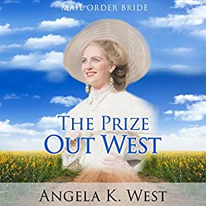 Mail Order Bride: The Prize out West Audiobook