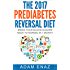 The 2017 Prediabetes Reversal Diet (A How To Guide, Cure,Insulin Resistance): A Short Guide And Simple Protocol For Bringing Your Blood Sugars Back To Normal in 28 days