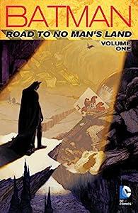 Batman: Road to No Man's Land Vol. 1 (Batman: No Man's Land)