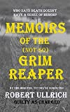 Memoirs of the (Not-So) Grim Reaper: Who says Death doesn't have a sense of humor?