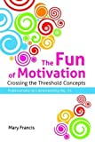 The Fun of Motivation: Crossing the Threshold Concepts (Publications in Librarianship)