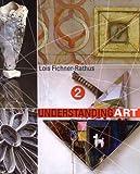 Understanding Art, Lois Fichner-Rathus, 1424080363