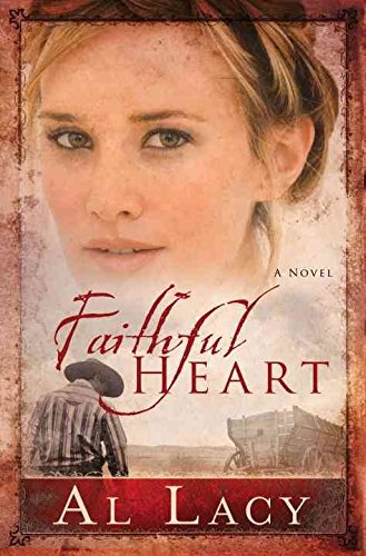 [(Faithful Heart : A Novel)] [By (author) Al Lacy] published on (February, 2010)