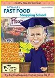 Jeff Novick's Fast Food 3: Shopping School