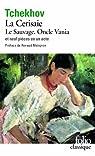 Théâtre complet, tome 2 : La Cerisaie - Le Sauvage - Oncle Vania et neuf pièces en un acte par Tchekhov