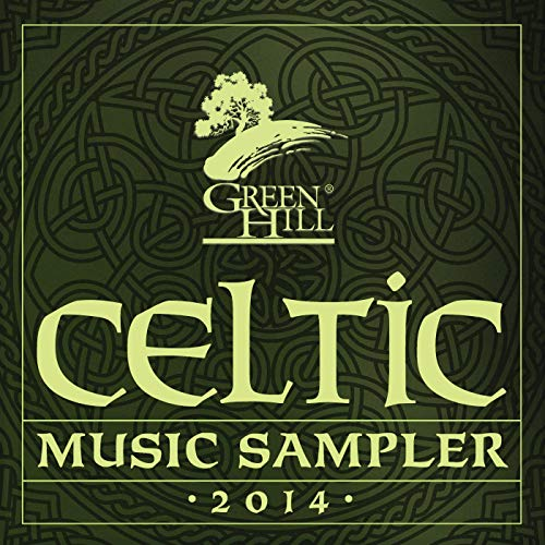 Green Hill Celtic Music Sampler 2014 (Best Walking Music Downloads)