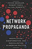 img - for Network Propaganda: Manipulation, Disinformation, and Radicalization in American Politics book / textbook / text book