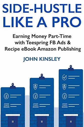 Amazon Com Side Hustle Like A Pro 2018 Teespring Fb Ads