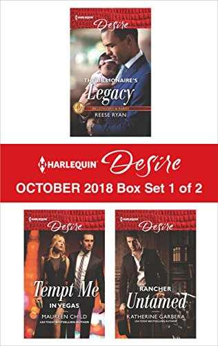 Harlequin Desire October 2018 - Box Set 1 of 2: The Billionaire's Legacy\Tempt Me in Vegas\Rancher Untamed