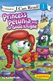 Princess Petunia and the Good Knight (I Can Read! / Big Idea Books / VeggieTales)
