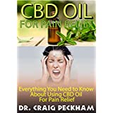 CBD Oil For Pain Relief: Everything you need to know about CBD Oil for any type of pain relief