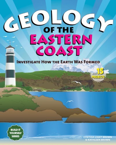 Geology of the Eastern Coast: Investigate How the Earth Was Formed With 15 Projects (Build It Yourself series) by Nomad Press
